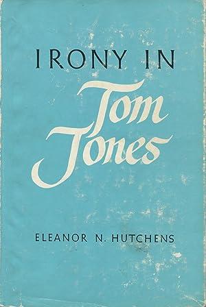 Irony In Tom Jones: Hutchens, Eleanor N.