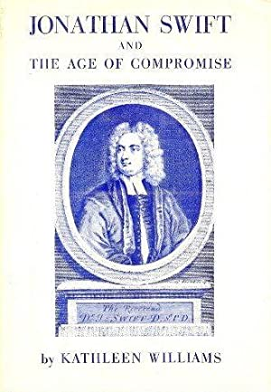 Jonathan Swift And The Age Of Compromise: Williams, Kathleen