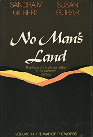 No Man's Land: The Place of the Woman Writer in the Twentieth Century, Vol. 1 : The War of the Wo...