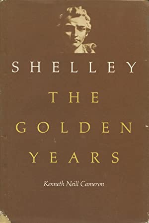 Shelley: The Golden Years: Cameron, Kenneth Neill