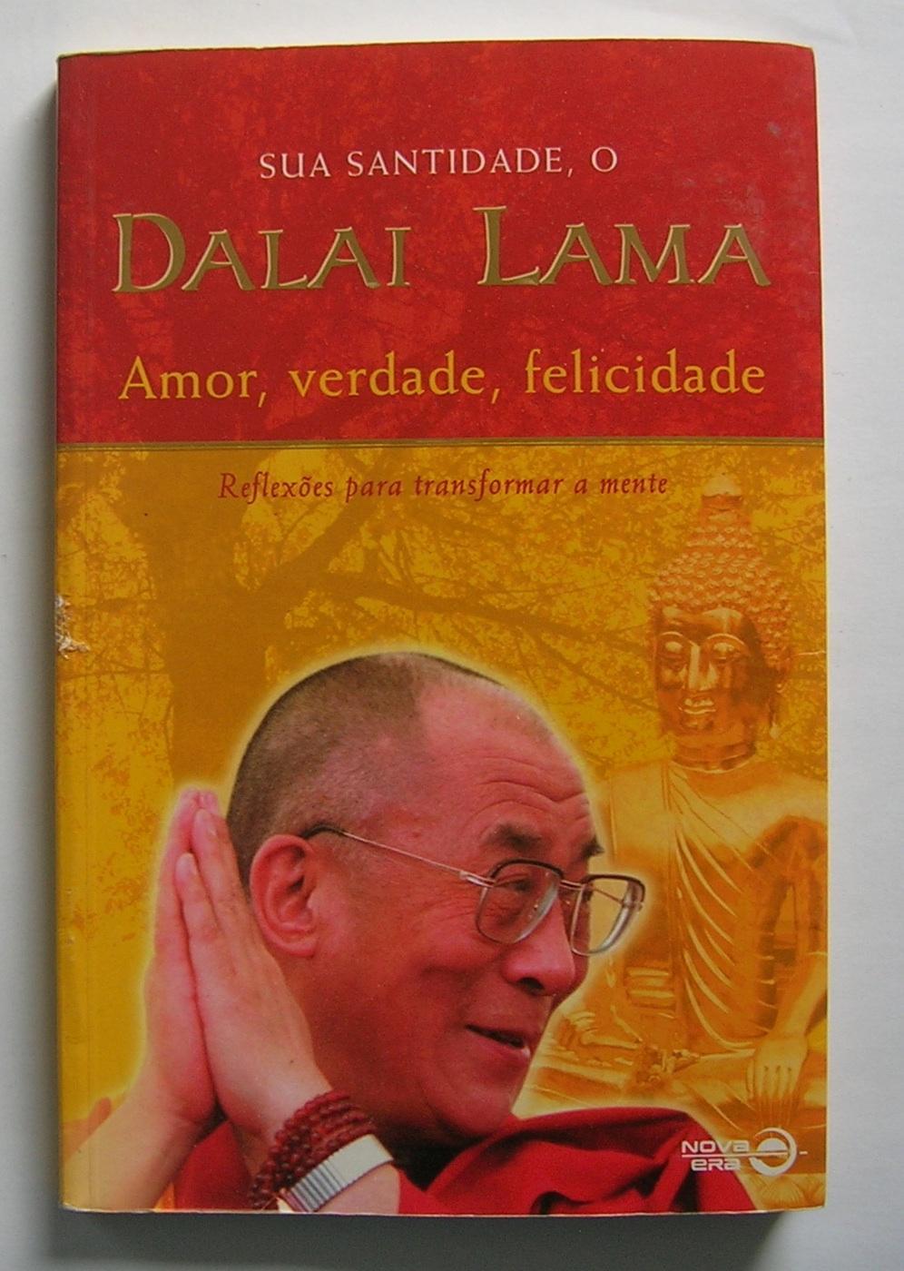 Amore, verdade, felicidade: Reflexoes para transformar a mente. - sua santidade, o Dalai Lama.
