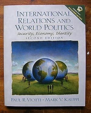 International Relations and World Politics: Security, Economy, Identity. Second Edition.: Viotti, ...
