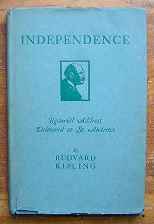 Independence. Rectorial Address Delivered at St. Andrews.: Kipling, Rudyard.