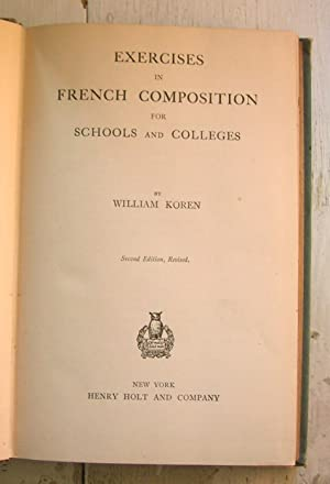 Exercise in French Composition for Schools and: Koren, William.