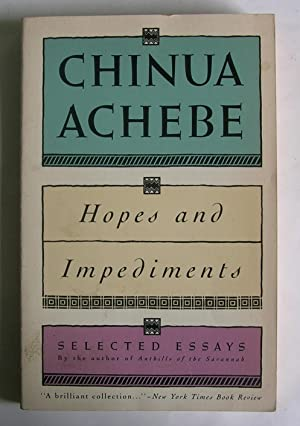 Hopes and Impediments: Selected Essays.: Achebe, Chinua.