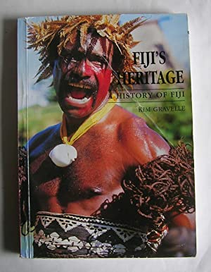 Fiji's Heritage: A History of Fiji.: Gravelle, Kim.
