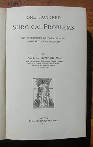 One Hundred Surgical Problems: The Experiences of Daily Practice Dissected and Explained.