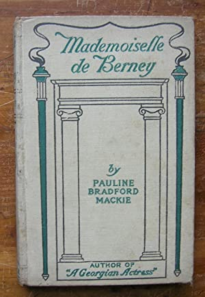 Mademoiselle de Berney: A Story of Valley Forge.: Mackie, Pauline Bradford.