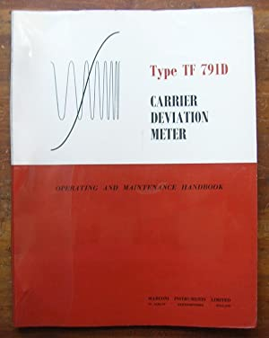 Carrier Deviation Meter Type TF 791D. Operating and Maintenance Handbook.: Marconi Instruments Ltd.