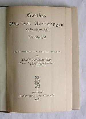 Gotz von Berlichingen mit der eisernen Hand.: Goethe.