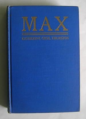 Max. [novel]: Thurston, Katherine Cecil.