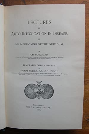 Lectures on Auto-Intoxication in Disease, or Self-Poisoning of the Individual.