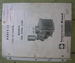 Parts List Type 40 Compressors Models 75H, H75H, L75H.: Ingersoll-Rand Air Power Compressor ...