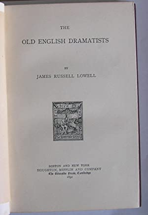 The Old English Dramatists. Lowell's Prose Works.: Lowell, James Russell.