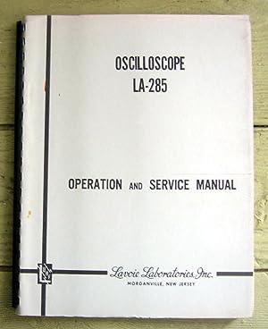 Oscilloscope LA-285 Operation and Service Manual.: Lavoie Laboratories, Inc.