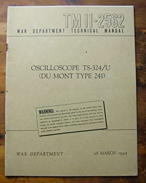 War Department Technical Manual TM11-2562. Oscilloscope TS-324/U.: War Department.