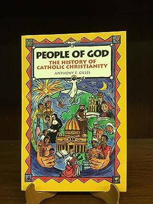 People of God: The History of Catholic: Anthony E. Gilles