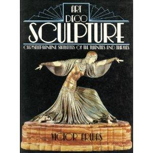 Art Deco Sculpture : Chryselephantine Statuettes of the Twenties and Thirties
