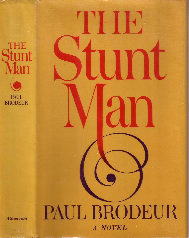 THE STUNT MAN. BRODEUR, Paul. Fine Hardcover