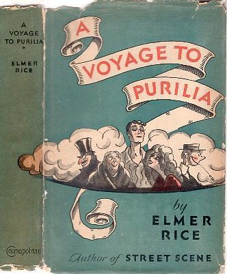 A VOYAGE TO PURILIA. RICE, Elmer.
