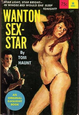 WANTON SEX-STAR.: HAUNT, Tom.