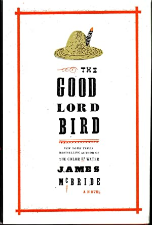 THE GOOD LORD BIRD. [SIGNED]