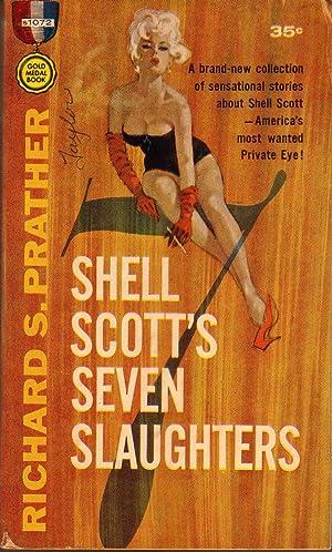 SHELL SCOTT'S SEVEN SLAUGHTERS.: PRATHER, Richard S.