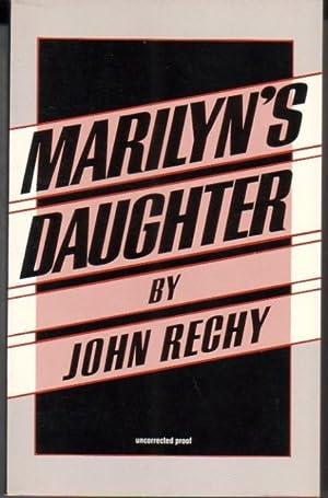 MARILYN'S DAUGHTER.: RECHY, John.