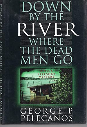 DOWN BY THE RIVER WHERE THE DEAD MEN GO. [SIGNED]