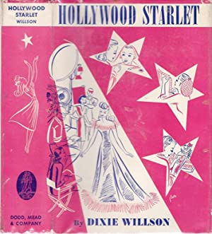 HOLLYWOOD STARLET. [SIGNED]: WILLSON, Dixie.