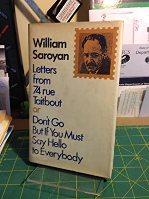LETTERS FROM 74 RUE TAITBOUT OR DONÕT: SAROYAN, William.
