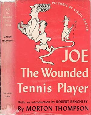 JOE, THE WOUNDED TENNIS PLAYER.: THOMPSON, Morton.