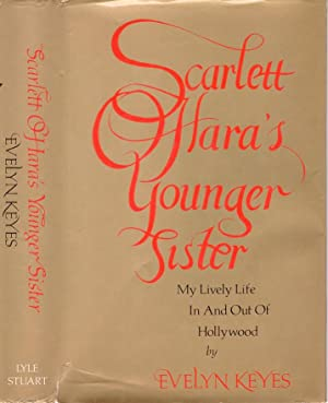 SCARLETT O'HARA'S YOUNGER SISTER: MY LIVELY LIFE IN AND OUT OF HOLLYWOOD. (SIGNED)
