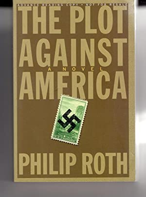THE PLOT AGAINST AMERICAN.: ROTH, Philip.