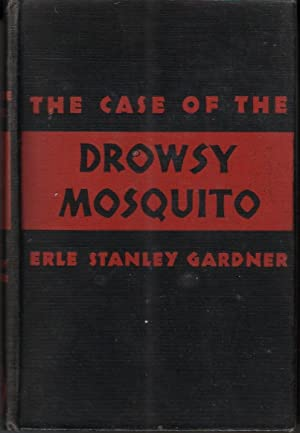 THE CASE OF THE DROWSY MOSQUITO.: GARDNER, Erle Stanley.