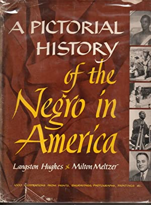 A PICTORIAL HISTORY OF THE NEGRO IN AMERICA.