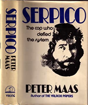 SERPICO: THE COP WHO DEFIED THE SYSTEM.: MAAS, Peter.