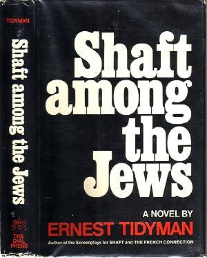 SHAFT AMONG THE JEWS.: TIDYMAN, Ernest.