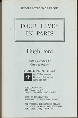 FOUR LIVES IN PARIS.: FORD, Hugh.