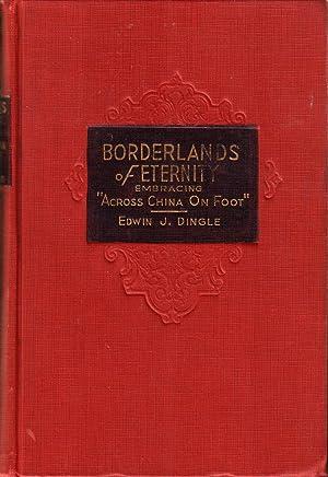 BORDERLANDS OF ETERNITY.: DINGLE, Edwin J.