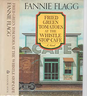 FRIED GREEN TOMATOES AT THE WHISTLE STOP: FLAGG, Fannie.