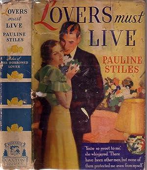 LOVERS MUST LIVE.: STILES, Pauline.