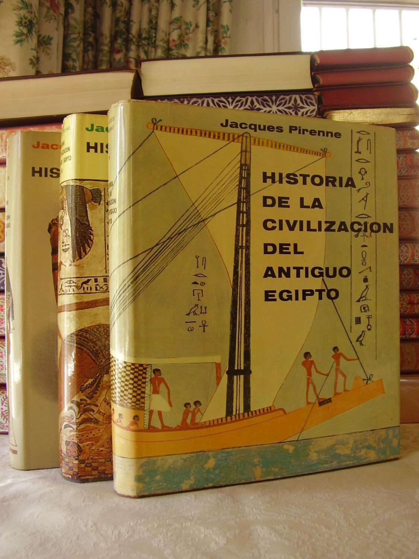 HISTORIA DE LA CIVILIZACION DEL ANTIGUO EGIPTO . ( 3 Vols ) . - Pirenne, Jacques