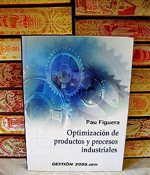 Optimización de productos y procesos industriales .: Figuera Vinué, Pau