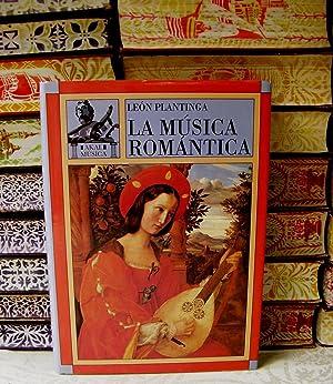 LA MUSICA ROMANTICA . Una historia del: Plantinga, León