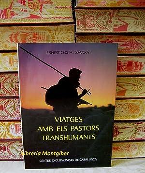 VIATGES AMB ELS PASTORS TRANSHUMANTS . Per les cabaneres de la Catalunya nord-occidental, entre l&#...