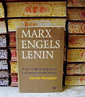 Acerca del anarquismo y el anarcosindicalismo .: C. MARX, F. ENGELS, V.I. LENIN