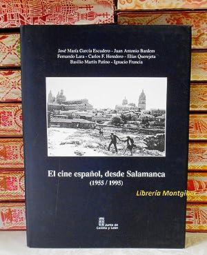EL CINE ESPAÑOL, DESDE SALAMANCA . (1955/1995): García Escudero, José