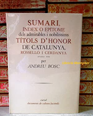 SUMARI, INDEX O EPITOME DELS ADMIRABLES I NOBILISSIMS TITOLS D'HONOR DE CATALUNYA, ROSSELLO I ...