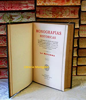 MONOGRAFÍAS HISTÓRICAS . La Reforma . 2 Vols.